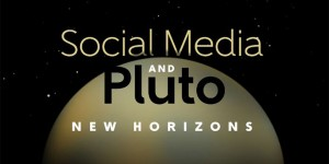 Social Media & Pluto: New Horizons
